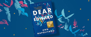 BWW News: DEAR EDWARD by Ann Napolitano is the February Barnes and Noble Book Club Pick