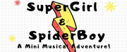 Spotlight Youth Theatre Company Seeks Cast for SUPERGIRL & SPIDERBOY