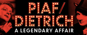 PIAF/DIETRICH, A LEGENDARY AFFAIR to Debut in Toronto