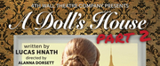BWW Review: 4th Wall Theatres A DOLLS HOUSE, PART 2 is Bursting with Feminist Energy