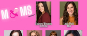 Sydney Wesson, Leah Platt and More to Star in MOMS: THE MUSICAL Investor Workshop
