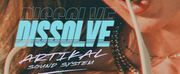 Artikal Sound System Releases New Single Dissolve