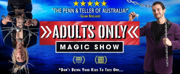 ADULTS ONLY MAGIC SHOW Announced At Sydney Fringe
