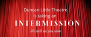 Duncan Little Theatre Reveals it is Taking an Intermission