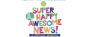 VIDEO: Playhouse Theatre Group Presents SUPER HAPPY AWESOME NEWS Photo