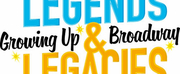 TheatreZone Presents LEGENDS & LEGACIES: GROWING UP BROADWAY