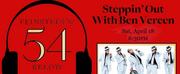 BWW Previews: Ben Vereens Show Steppin Out With Ben Vereen Will Stream On #54BelowAtHome