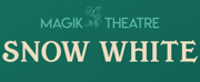 Magik Theatre Announces SNOW WHITE, 2nd Production Of 28th Season