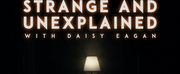 Listen: STRANGE & UNEXPLAINED WITH DAISY EAGAN Premieres Today Photo