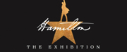 HAMILTON: THE EXHIBITION Moves Up Closing Date in Chicago to 8/25