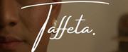 VIDEO: Watch a Sneak Peek at TAFFETA: A SHORT FILM!