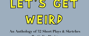 Colin Waitt Releases LETS GET WEIRD: An Anthology Of 32 Short Plays & Sketches
