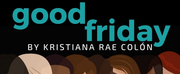 The VORTEX And New Manifest Theatre Company Will Present The Texas Premiere Of GOOD FRIDAY
