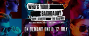 WHOS YOUR BAGHDADDY Extends Streaming Through July 12 Photo