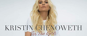 Get Tickets Now to See the Final Week of Kristin Chenoweth on Broadway in FOR THE GIRLS