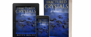 Betty Bolté Releases New Paranormal Historical Novel FRACTURED CRYSTALS