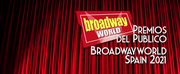 Candidatos a las nominaciones de los Premios del Público BroadwayWorld Spain 2021