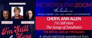 MetropolitanZoom to Present Cheryl Ann Allen IM STILL HERE Photo