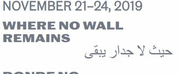 Live Arts Bard Announces Four Day Festival WHERE NO WALL REMAINS