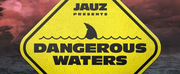 Jauz Unveils DANGEROUS WATERS EP