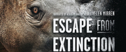 ESCAPE FROM EXTINCTION Documentary Expands To 23 New Markets This Weekend Photo