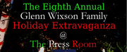 The Eighth Annual Glenn Wixson Holiday Extravaganza Comes to the Press Room