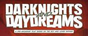 DARKNIGHTS & DAYDREAMS Pre-Broadway Readings Announced