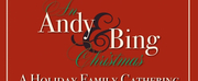 AN ANDY & BING CHRISTMAS: A HOLIDAY FAMILY GATHERING to Stream Live on Christmas Day Photo
