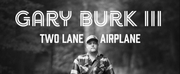 Love & Thefts Eric Gunderson Produces Gary Burk IIIs New Single Two Lane Airplane Out  Photo