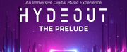 Hydeout Presents The Prelude, an Immersive Digital Music Entertainment Platform Photo