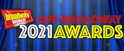 Nominations Close Sunday For The 2021 BroadwayWorld Off/Off-Off Broadway Awards