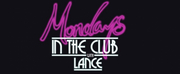 Mondays in the Club with Lance Returns August 3 Photo