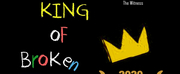 THE KING OF BROKEN THINGS to be Presented at The Drama Factory in August