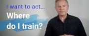 BWW Blog: I Want to Act. Where Do I Train? Photo