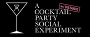 Wil Petre Presents A COCKTAIL PARTY SOCIAL EXPERIMENT (w/ DISTANCE)