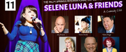 The Palm Springs Comedy Festival Presents Selene Luna & Friends