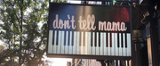 Famed Nightclub Dont Tell Mama Announces Re-Opening of Club for Indoor Dining and Performa Photo