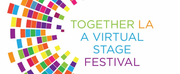 TOGETHER LA: A VIRTUAL STAGE FESTIVAL Announces Playwrights for Week 3 Photo