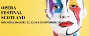 Opera Festival Scotland Postpones to 2022 Photo