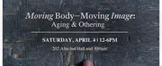 Barnard College Department of Dance and the Movement Lab Will Present MOVING BODY – MOVING IMAGE Festival