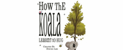 HOW THE KOALA LEARNT TO HUG Will Come to The Fylde Coast This November