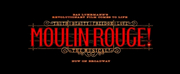 MOULIN ROUGE! THE MUSICAL Partners With Groundswell
