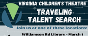 Virginia Childrens Theatre Announces Traveling Talent Search Photo