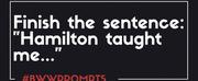 BWW Prompts: HAMILTON Taught Me... Photo