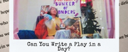 BWW Blog: Can You Write a Play in a Day? Photo