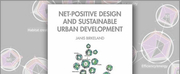 Dr. Janis Birkeland Releases New Book NET-POSITIVE DESIGN AND SUSTAINABLE URBAN DEVELOPMEN Photo