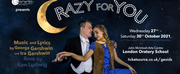 CRAZY FOR YOU to Make London Return at the London Oratory Theatre
