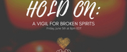 The American Opera Project Offers HOLD ON: A VIGIL FOR BROKEN SPIRITS
