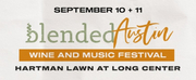 BLENDED AUSTIN Wine And Music Festival Announces Culinary And Wine Lineups