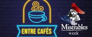 VIDEO: La próxima semana será LOS MISERABLES Week en ENTRE CAFES